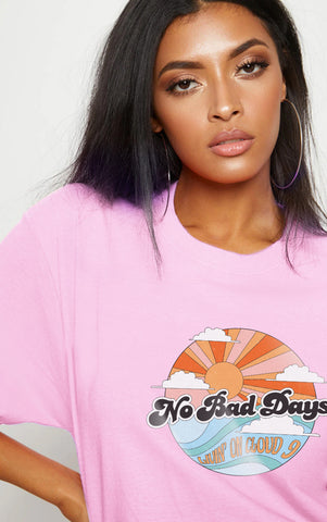 NO BAD DAYS - PINK OVERSIZED T SHIRT