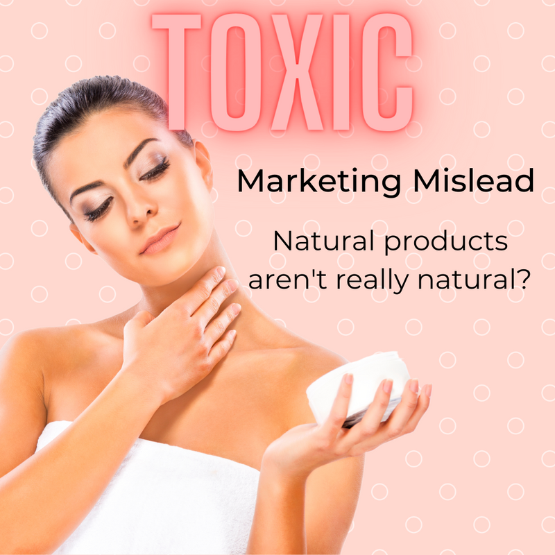 Marketing Mislead - Natural Products Aren't Really Natural?