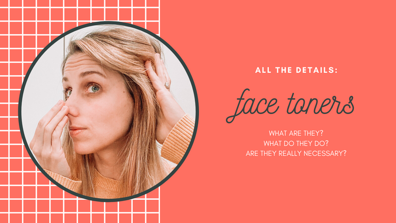 All About FACE TONERS!
