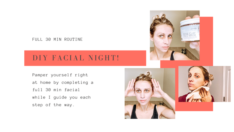 DIY AT HOME FACIAL NIGHT!