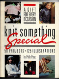 Knit Something Special - 50 Projects - A Gift for Every Occasion