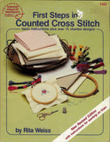 First Steps in Counted Cross Stitch, Basic Instructions Plus Over 15 Charted Designs