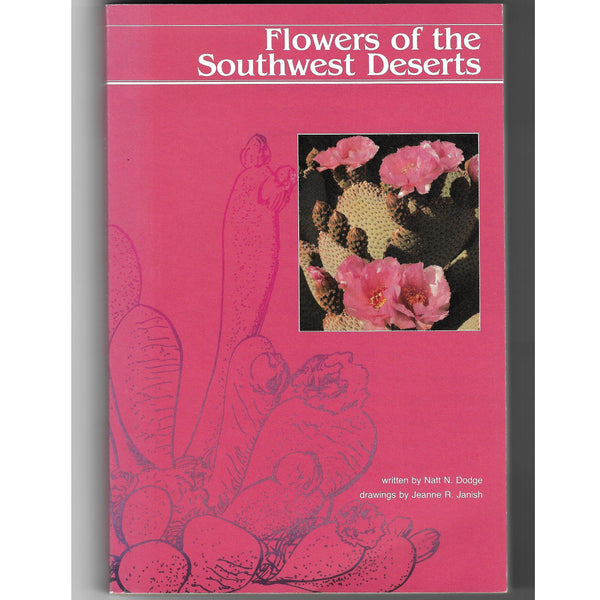 Flowers of the Southwest Deserts - Illustrative Reference Guide Book