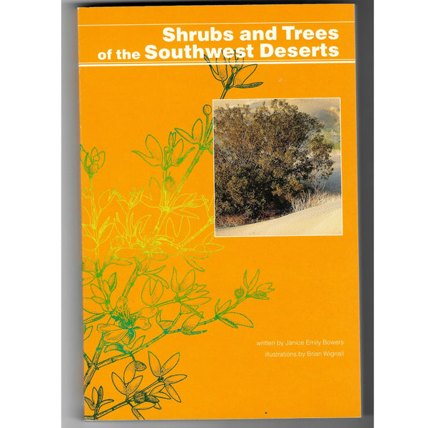 Shrubs and Trees of the Southwest Deserts - Illustrative Reference Guide Book