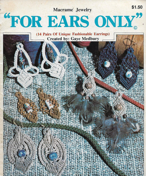 Vintage Macrame Jewelry Patterns for 14 Pairs of Unique Fashionable Earrings