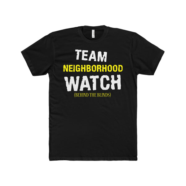 Team Neighborhood Watch Behind the Blinds Men's Premium Fitted Short-Sleeve Crew Neck T-Shirt
