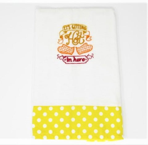 "Kitchen Sass Collection:  ""It's  Getting Hot in Here"" Embroidered Kitchen Towel  In Yellow Polka Dot"