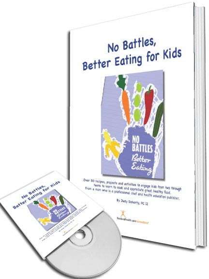 No Battles, Better Eating for Kids Book and PPT for Caregivers, Daycare Providers and Parents