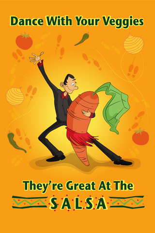 Dance With Your Veggies They Are Great At The Salsa 12X18 Poster