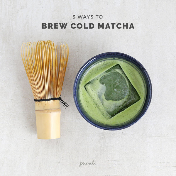 Matcha: 3 Ways to Brew Cold Tea