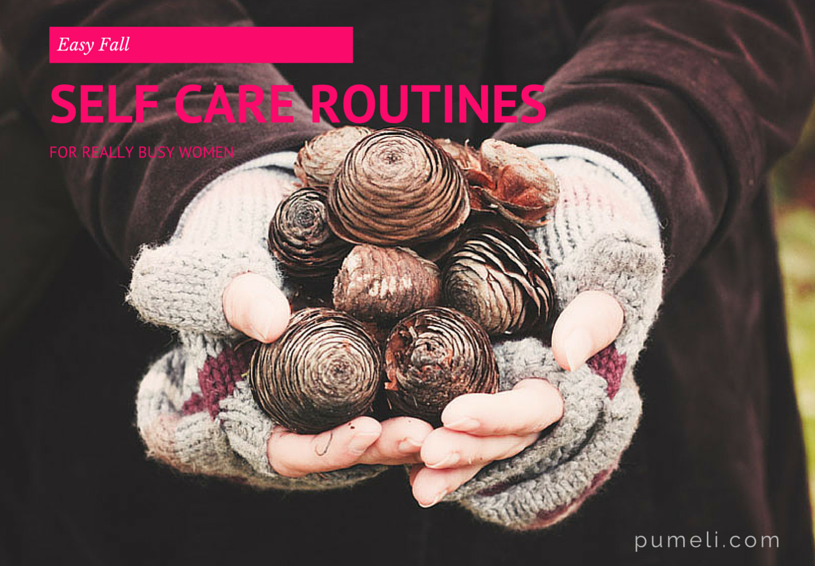 Easy Fall Self-Care Routines For Really Busy Women