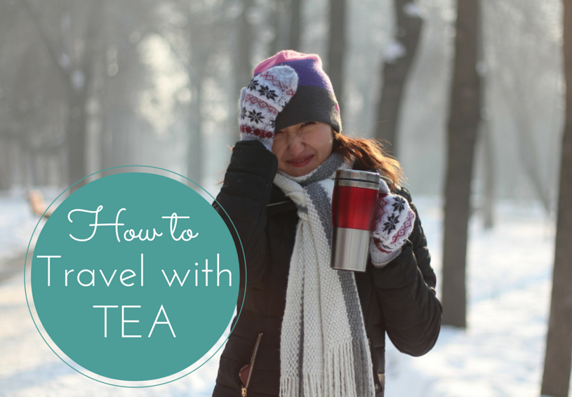 How to Travel with Tea