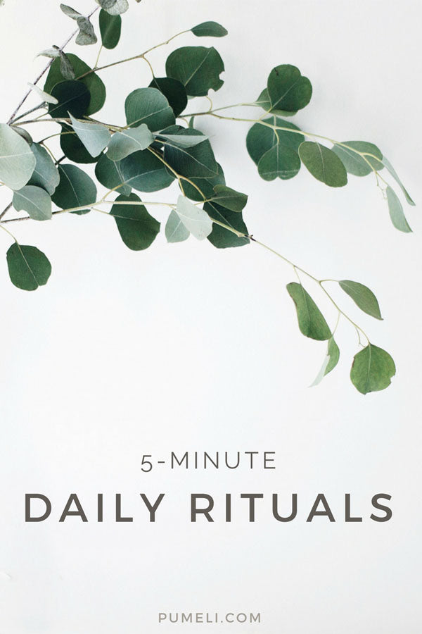 5-minute rituals: how to make time for you in your busy schedule.