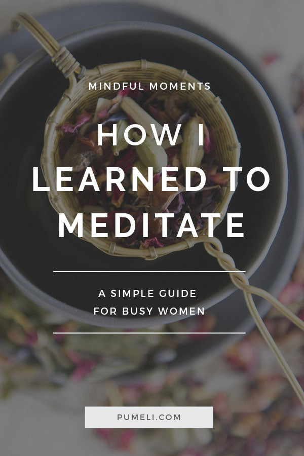 How I Learned to Meditate