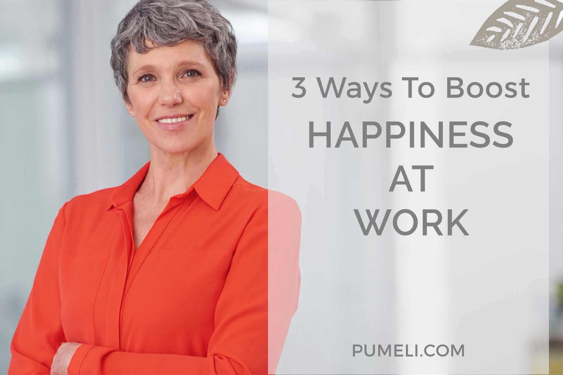 How to Boost Happiness At Work