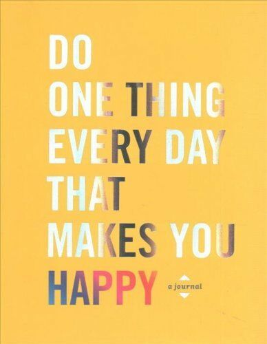 Book - Do One Thing Every Day That Makes You Happy
