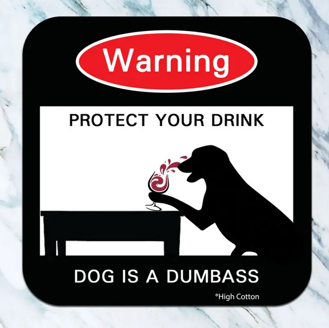 Warning Dog Dumbass Coaster