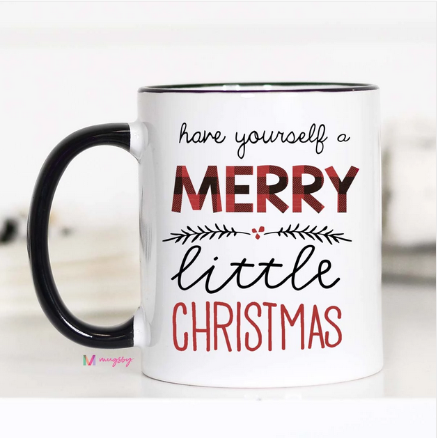 Have Yourself A Merry Little Christmas 15 oz Mug