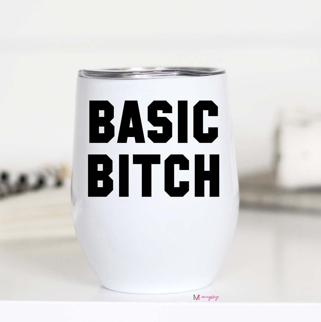 Basic Bitch Wine Tumbler