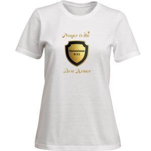 """PRAYER IS THE BEST ARMOR"" LADY'S TEE - Spirituali-Tee Apparel Gifts & Accessories - 1"