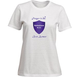 """PRAYER IS THE BEST ARMOR""  LADY'S TEE - Spirituali-Tee Apparel Gifts & Accessories"