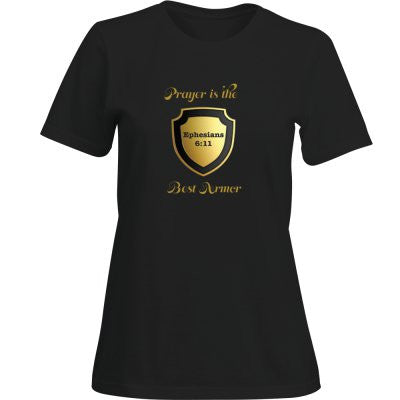 """PRAYER IS THE BEST ARMOR""  LADY'S TEE- BLACK - Spirituali-Tee Apparel Gifts & Accessories - 1"