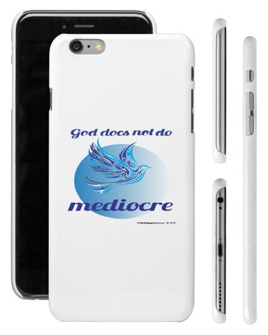 """GOD DOES NOT DO MEDIOCRE"" DOVE  iPHONE 6 PLUS SHELL - Spirituali-Tee Apparel Gifts & Accessories"