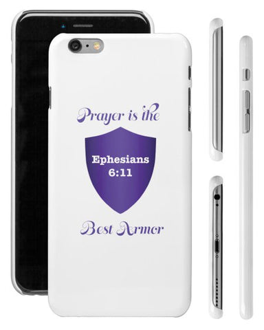 """PRAYER IS THE BEST ARMOR"" iPHONE 6 PLUS SHELL - Spirituali-Tee Apparel Gifts & Accessories"