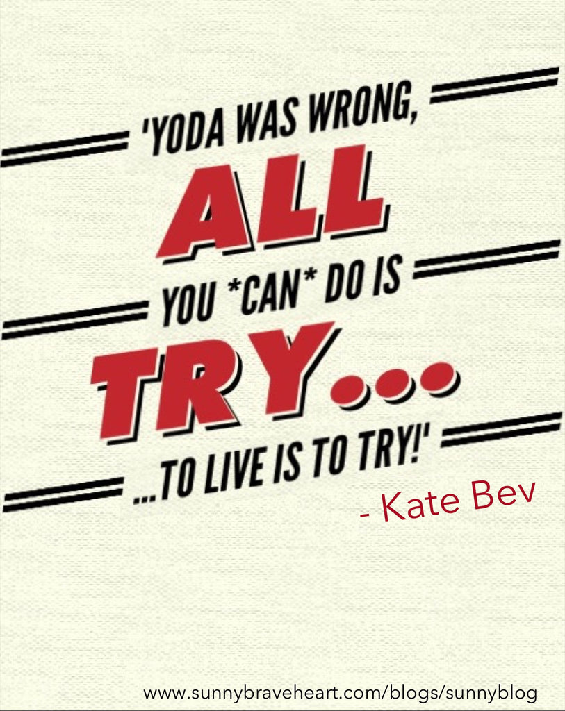 Yoda Was Wrong: All You CAN Do Is Try (Guest Post)