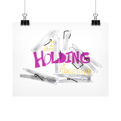 Holding It Together Fine Art Print Posters 11x8.5 - sunnybraveheart