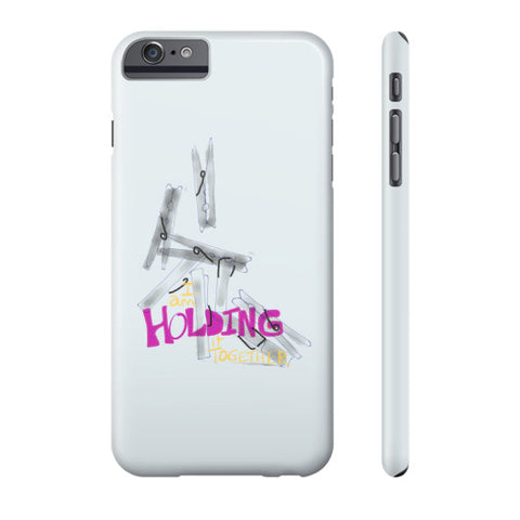 Holding It Together Phone Case Slim iPhone 6 Plus - sunnybraveheart