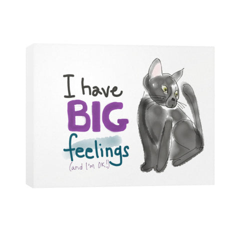 I Have Big Feelings Canvas 30x24 - sunnybraveheart