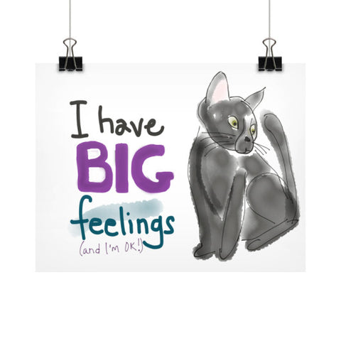 I Have Big Feelings Fine Art Print Posters 11x8.5 - sunnybraveheart