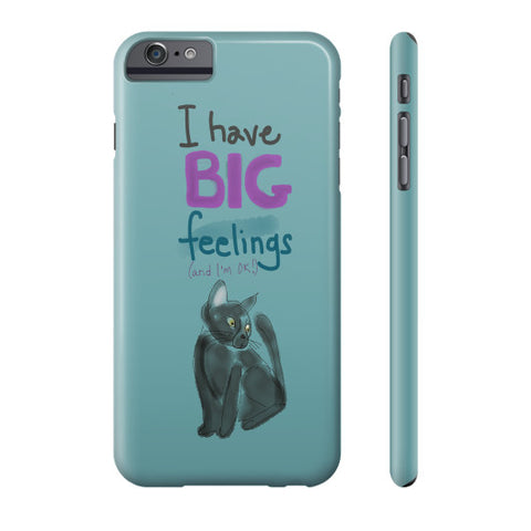 I Have Big Feelings Phone Case Slim iPhone 6 Plus - sunnybraveheart