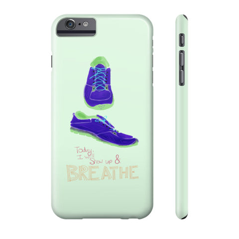 Show Up And Breathe Phone Case Slim iPhone 6 Plus - sunnybraveheart