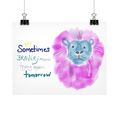 Sometimes Bravery Means Trying Again Fine Art Print Posters 11x8.5 - sunnybraveheart