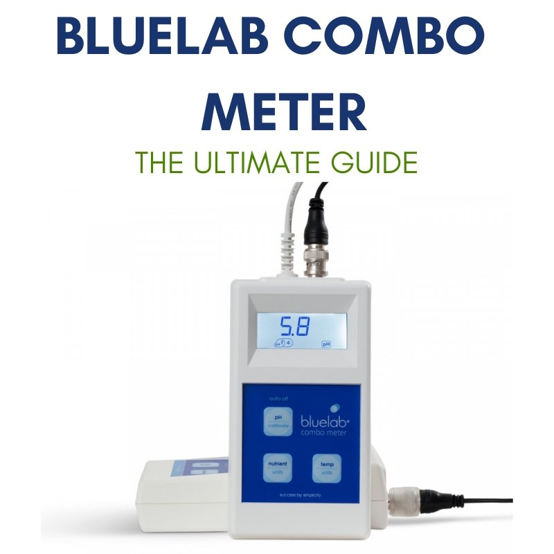 The Ultimate Guide to the Bluelab Combo Meter