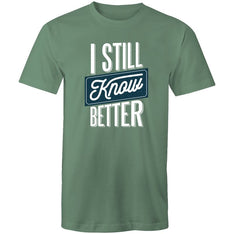 Men's I Still Know Better T-shirt - The Hippie House