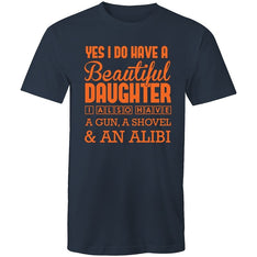Men's Yes I Do Have A Beautiful Daughter, I Also Have A Gun, A Shovel And An Alibi T-shirt - The Hippie House