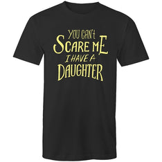 Men's You Can't Scare Me I Have A Daughter T-shirt - The Hippie House