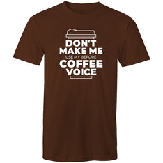 Men's Don't Make Me Use My Before Coffee Voice T-shirt - The Hippie House