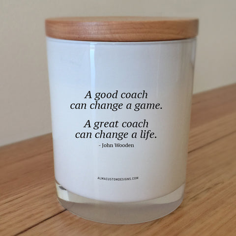 A good coach can change a game. A great coach can change a life Candle