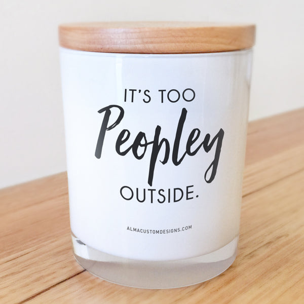 It's too Peopley outside Candle
