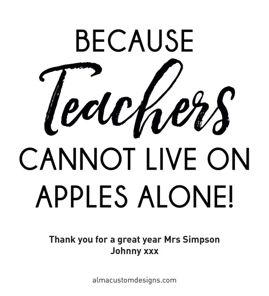 Because Teachers cannot live on apples alone Custom Wine Label