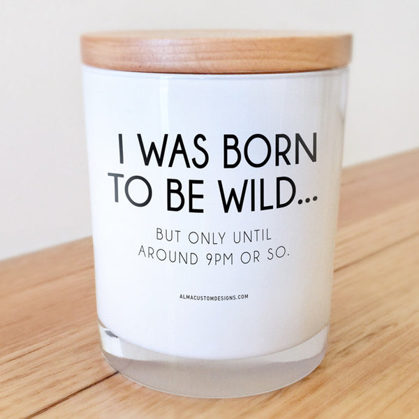 I was born to be wild... Candle