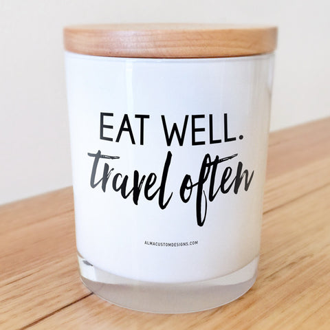 Eat Well Travel Often Candle