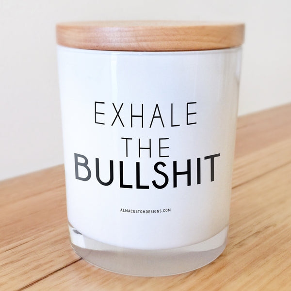 Exhale the bullshit candle