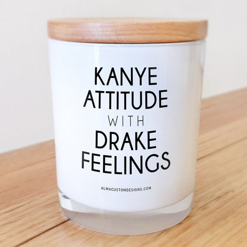 Kanye Attitude with Drake Feelings Candle