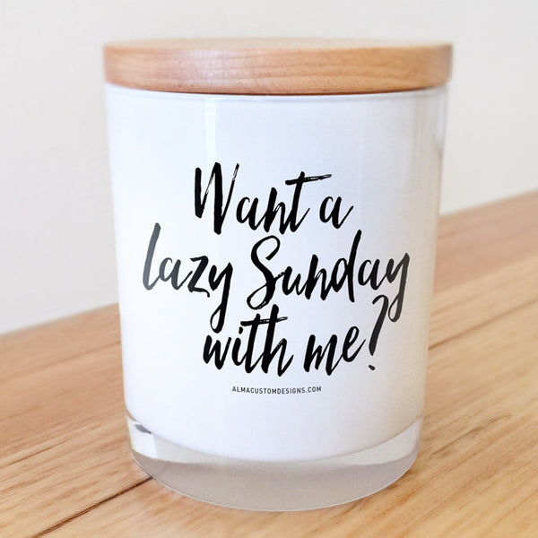 Want a Lazy Sunday with Me? Candle