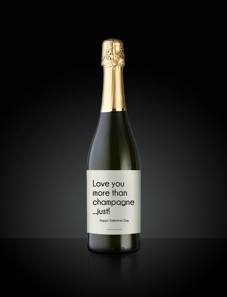 Love you more than champagne...just! Wine Label